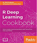 R Deep Learning Cookbook-Dr. PKS Prakash,  Achyutuni Sri Krishna Rao