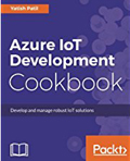 Azure IoT Development Cookbook-Yatish Patil