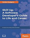 Skill Up A Software Developers Guide to Life and Career-Jordan Hudgens