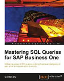 Mastering SQL Queries for SAP Business One-Gordon Du