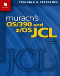 Murachs OS/390 and z/OS JCL-Doug Lowe, Raul Menendez