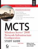 MCTS Windows Server 2008 Network Infrastructure Configuration Study Guide Exam 70-642 w-cd-James Chellis, William Panek, Tylor Wentworth