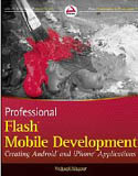 Professional Flash Mobile Development Creating Android and iPhone Applications-Richard Wagner