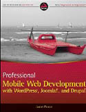 Professional Mobile Web Development with WordPress Joomla and Drupal-James Pearce