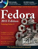 Fedora Bible 2011 Edition Featuring Fedora Linux 14 w-dvd-Christopher Negus, Eric Foster-Johnson