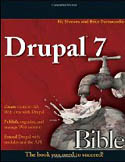Drupal 7 Bible-Brice Dunwoodie, Ric Shreves