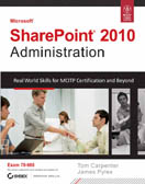 Microsoft SharePoint 2010 Administration Real World Skills for MCITP Certification and Beyond Exam 70-668-James Pyles, Tom Carpenter