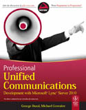 Professional Unified Communications Development with Microsoft Lync Server 2010-George Durzi, Michael Greenlee