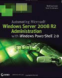 Automating Microsoft Windows Server 2008 R2 with Windows PowerShell 2.0-Matthew Hester, Sarah Dutkiewicz