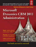 Microsoft Dynamics CRM 2011 Administration Bible-Geoff Ables, Matthew Wittemann