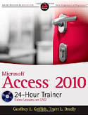 Microsoft Access 2010 24 Hour Trainer-Geoffrey L Griffith, Truitt L Bradly