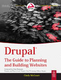 Drupal The Guide to Planning and Building Websites-Cynthia McCourt