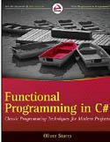Functional Programming in C# Classic Programming Techniques for Modern Projects-Oliver Sturm