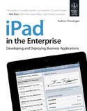 iPad in the Enterprise Developing and Deploying Business Applications-Nathan Clevenger