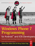 Windows Phone 7 Programming for Android and iOS Developers-Baijian Yang, Pei Zheng, Zhinan Zhou, Robert Zhu