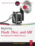 Beginning Flash Flex and AIR Development for Mobile Devices-Jermaine G Anderson