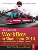 Professional Workflow in SharePoint 2010 Real World Business Workflow Solutions-Chris Beckett, Mark Miller, Paul J Galvin, Peter Ward, Udayakumar Ethirajulu