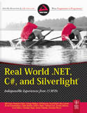 Real World .NET C# and Silverlight Indispensible Experiences from 15 MVPs-Bill Evjen, Dominick Baier, Gyorgy Balassy