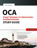OCA Oracle Database 12C Administrator Study Guide (Exam-IZ0-061 and 062)-Biju Thomas