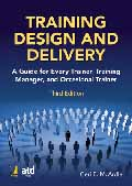 Training Design and Delivery A Guide for Every Trainer, Training Manager, and Occasional Trainer-Geri E. McArdlels