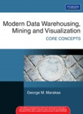 Modern Data Warehousing Mining and Visualization-George M Marakas