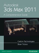 Autodesk 3ds Max 2011 A Comprehensive guide-Sham Tickoo