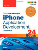 Sams Teach Yourself iPhone Application Development in 24 Hours 2nd Edition-John Ray