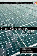 Practical Code Generation in .NET Covering Visual Studio 2005 2008 and 2010-Peter Vogel
