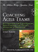 Coaching Agile Teams A Companion for ScrumMasters Agile Coaches and Project Managers in Transition-Lyssa Adkins