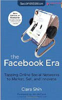 The Facebook Era Tapping Online Social Networks to Market Sell and Innovate 2nd Edition-Clara Shih