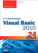 Sams Teach Yourself Visual Basic 2010 in 24 Hours Complete Starter Kit-James Foxall