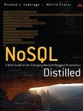 NoSQL Distilled A Brief Guide to the Emerging World of Polyglot Persistence-Martin Fowler, Pramod J Sadalage