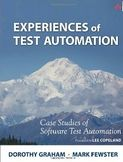 Experiences of Test Automation Case Studies of Software Test Automation-Dorothy Graham, Mark Fewster