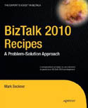 BizTalk 2010 Recipes A Problem Solution Approach-Mark Beckner