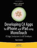 Developing C# Apps for iPhone and iPad using MonoTouch iOS Apps Development for .NET Developers-Bryan Costanich