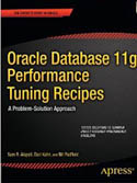 Oracle Database 11g Performance Tuning Recipes A Problem-Solution Approach-Darl Kuhn, Sam Alapati, Bill Padfield