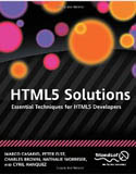 HTML5 Solutions Essential Techniques for HTML5 Developers-Charles Brown, Cyril Hanquez, Marco Casario, Nathalie Wormser, Peter Elst