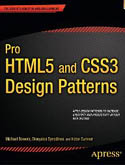 Pro HTML5 and CSS3 Design Patterns-Dionysios Synodinos, Michael Bowers, Victor Sumner