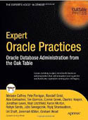 Expert Oracle Practices Oracle Database Administration from the Oak Table-Karen Morton, Melanie Caffrey, Robyn Sands