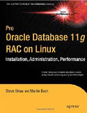 Pro Oracle Database 11g RAC on Linux-Martin Bach, Steve Shaw