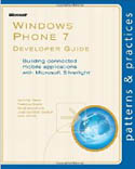 Windows Phone 7 Developer Guide Building connected mobile applications with Microsoft Silverlight-Alex Homer, Dominic Betts, Federico Boerr, Jose Gallardo Salazar, Scott Densmore