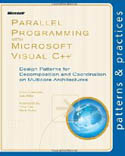 Parallel Programming with Microsoft Visual C++ Design Patterns for Decomposition and Coordination on Multicore Architectures-Ade Miller, Ade Miller, Colin Campbell, Colin Campbell