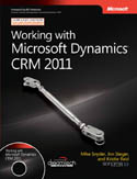 Working with Microsoft Dynamics CRM 2011-Jim Steger, Kristie Reid, Mike Snyder