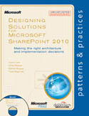 Designing Solutions for Microsoft SharePoint 2010 Making the right architecture and implementation decisions-Chris Keyser, Jason Lee, Robert Bogue, Todd Baginski