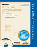 Developing Applications for the Cloud on the Microsoft Windows Azure Platform w-cd-Dominic Betts, Eugenio Pace, Masashi Narumoto, Matias Woloski, Ryan Dunn, Scott Densmore