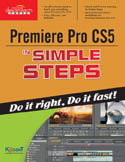 Premiere Pro CS5 In Simple Steps-Kogent
