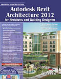 Autodesk Revit Architecture 2012 for Architects and Building Designers-Prof Sham Tickoo M Chatterjee