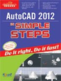 AutoCAD 2012 In Simple Steps-Kogent