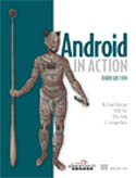 Android in Action Third Edition-Frank Ableson, Robi Sen, Chris King, C Enrique Ortiz