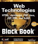 Web Technologies HTML JavaScript PHP Java JSP XML and AJAX Black Book-Kogent